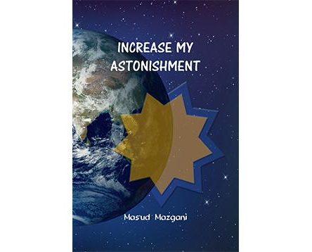 Increase My Astonishment by Dr. Mas'ud Mazgani