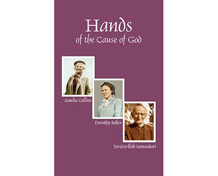 Hands of the Cause of God (Volume I)